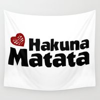 hakuna Wall Tapestries featuring Hakuna Matata by The Wellington Boot