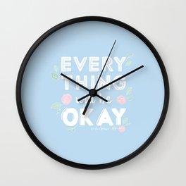 Every Thing Will Be Okay Wall Clock