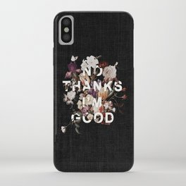 No Thanks I'm Good iPhone Case
