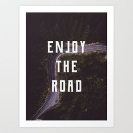 Enjoy the road Art Print