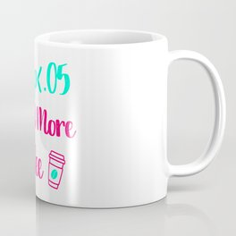 Low p I Need More Coffee Statistics Quote Coffee Mug