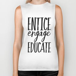 Entice Engage Educate Biker Tank