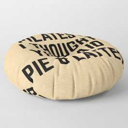 Pie & Lattes Funny Quote Floor Pillow
