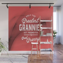 Greatest Grannies Get Promoted To Granny Wall Mural
