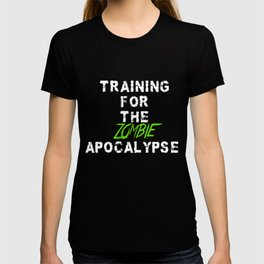Training For the Zombie Apocalypse exercise funny t-shirt T-shirt