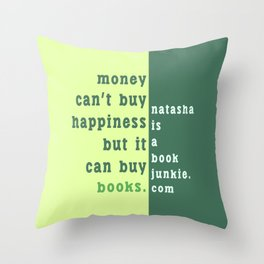 Money can't buy happiness... Throw Pillow