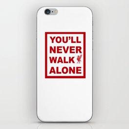 You'll never walk alone iPhone Skin