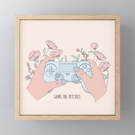 Game On, Bitches Framed Mini Art Print