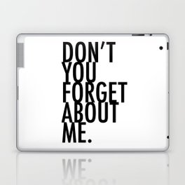 Don't you forget about me Laptop & iPad Skin