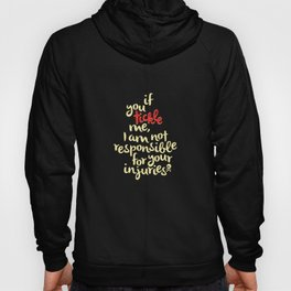 If You Tickle Me... Hoody