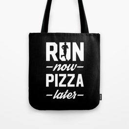 Run Now Pizza Later Tote Bag