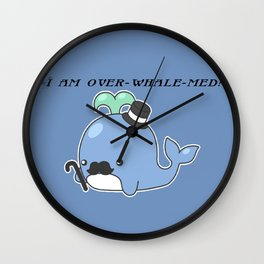 I am over-whale-med Wall Clock