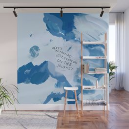 """""""Here's To Finding Joy, Every Day On The Journey"""" Wall Mural"""