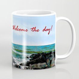 welcome the day Coffee Mug
