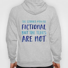 The Stories May Be Fictional But The Tears Are Not - Blue Hoody