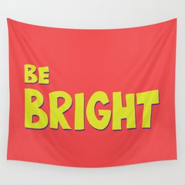 Be Bright Wall Tapestry