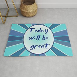 Today will be great Rug