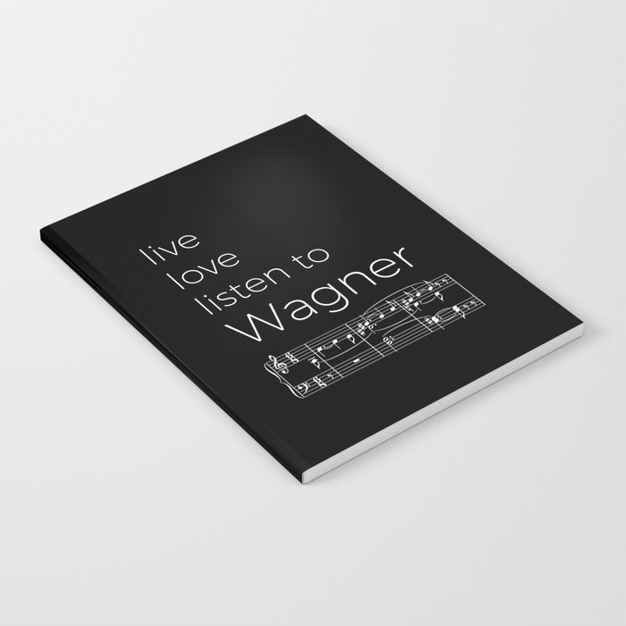 Live, love, listen to Wagner (dark colors) Notebook