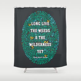 Weeds and Wilderness Shower Curtain