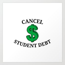 Cancel Student Debt Art Print