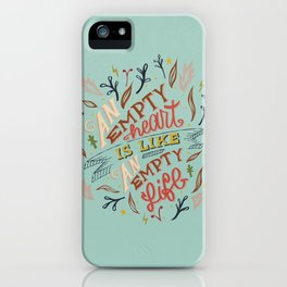 An Empty Heart Is Like An Empty Life iPhone Case