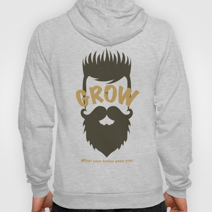 Grow what your father gave you - Hoody