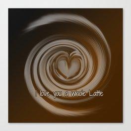 A whole Latte Canvas Print