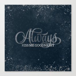 Always Kiss Me Goodnight Canvas Print