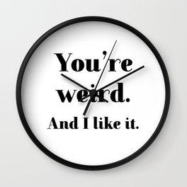 You're weird Wall Clock