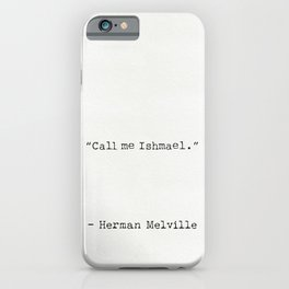 Herman Melville quote 7 Call me Ishmael iPhone Case