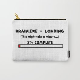 Brain not Working!! Carry-All Pouch