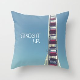 straight up with text Throw Pillow