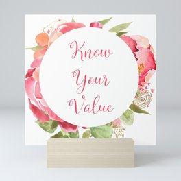 Know Your Value - A lovely floral print Mini Art Print