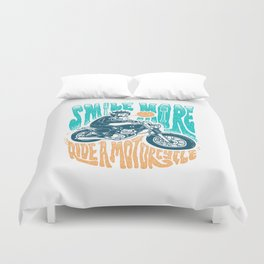 Smile More, Ride a Motorcycle Duvet Cover