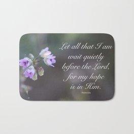 Psalm 6:25 Bath Mat