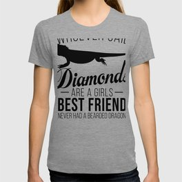 Bearded Dragon Gifts Whoever Said Diamonds are a Girls Best Friend Never Had a Bearded Dragon T-shirt