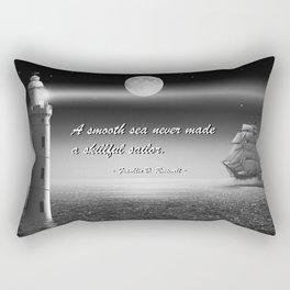 A smooth sea never made a skillful sailor Rectangular Pillow