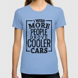 Drive cooler cars T-shirt