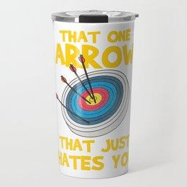 Funny That One Arrow Archery Gift Print Archer Print Travel Mug