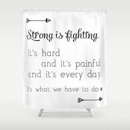 Strong Is Fighting Shower Curtain