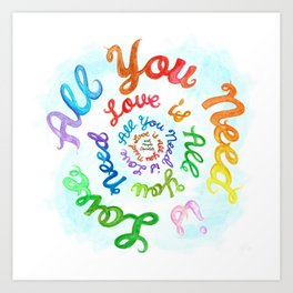 All You Need is Love/Love is All You Need (and maybe chocolate) Art Print