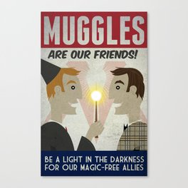 Muggles Are Our Friends (HP Propaganda Series) Canvas Print