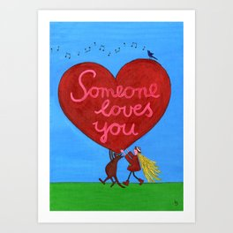 Someone Loves You Art Print