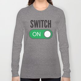 Switch On Long Sleeve T-shirt