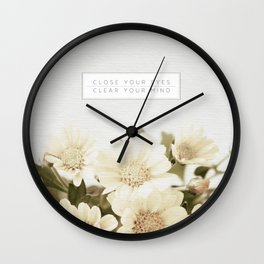 Close Your Eyes | Clear Your Mind Wall Clock