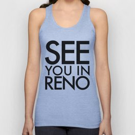 See You In Reno - BIG Unisex Tank Top