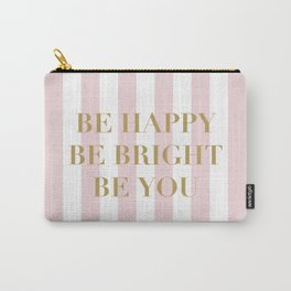 Be happy, be bright and be you Carry-All Pouch