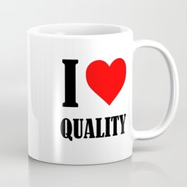 I Love Quality Coffee Mug