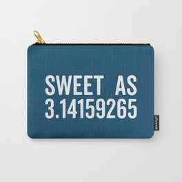 Sweet As Pi Funny Quote Carry-All Pouch