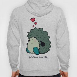 You're the one for me Fatty! Hoody